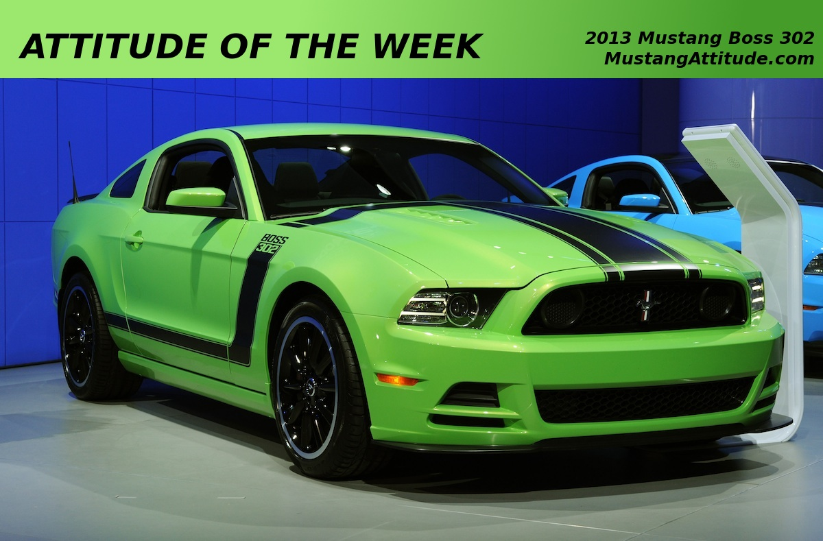 Gotta Have It Green 2013 Boss 302 Ford Mustang Coupe ...